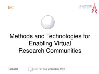 Methods and Technologies for Enabling Virtual Research Communities