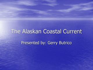The Alaskan Coastal Current