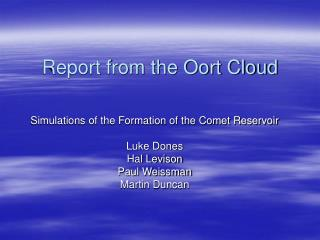Report from the Oort Cloud