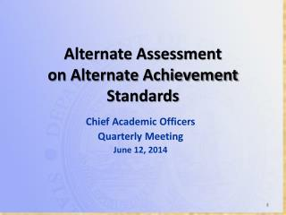 Alternate Assessment on Alternate Achievement Standards