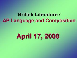 British Literature  / AP Language and Composition