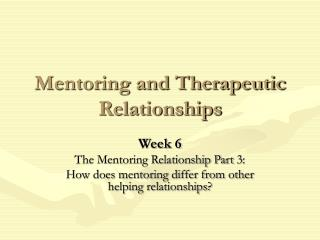 Mentoring and Therapeutic Relationships