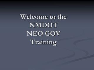 Welcome to the NMDOT NEO GOV Training