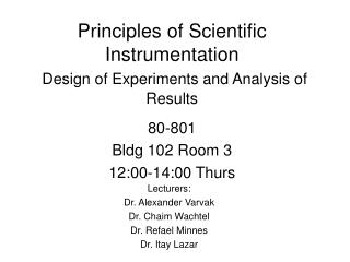 Principles of Scientific Instrumentation Design of Experiments and Analysis of Results