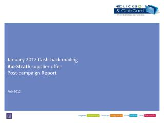 January 2012 Cash-back mailing  Bio-Strath  supplier offer Post-campaign Report  Feb 2012