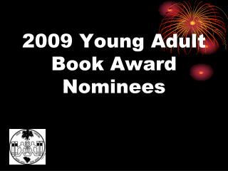 2009 Young Adult Book Award Nominees