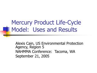 Mercury Product Life-Cycle Model:  Uses and Results