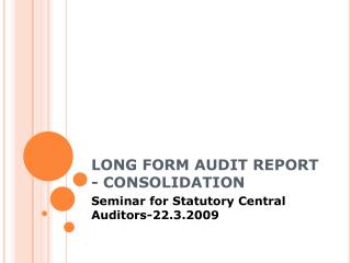 LONG FORM AUDIT REPORT - CONSOLIDATION