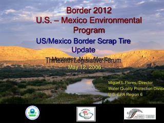Border 2012 U.S. – Mexico Environmental Program