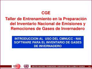 INTRODUCCION AL  USO DEL CMNUCC - NAI SOFTWARE PARA EL INVENTARIO DE GASES DE INVERNADERO