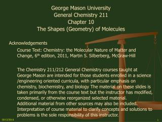George Mason University General Chemistry 211 Chapter 10 The Shapes (Geometry) of Molecules