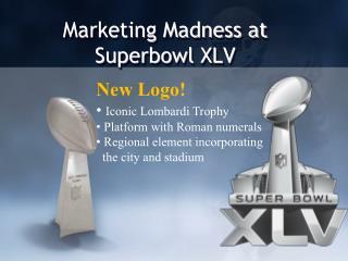 Marketing Madness at Superbowl XLV