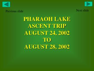 PHARAOH LAKE ASCENT TRIP AUGUST 24, 2002 TO  AUGUST 28, 2002