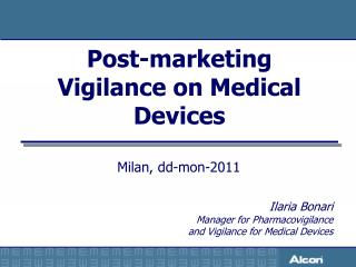 Post-marketing  Vigilance on Medical Devices