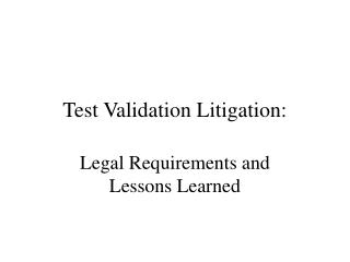 Test Validation Litigation: