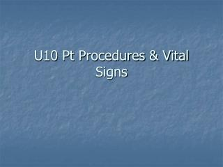 U10  Pt Procedures & Vital Signs