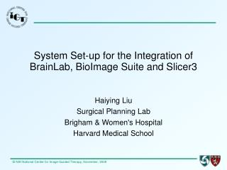 System Set-up for the Integration of BrainLab, BioImage Suite and Slicer3