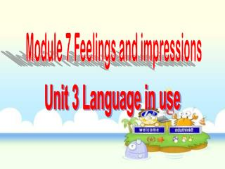 Module 7 Feelings and impressions