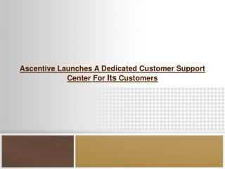 Ascentive Launches A Dedicated Customer Support Center