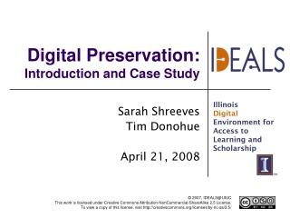 Digital Preservation:  Introduction and Case Study