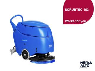 SCRUBTEC 453 Works for you
