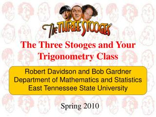 The Three Stooges and Your  Trigonometry Class