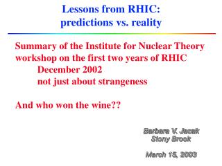 Lessons from RHIC:  predictions vs. reality