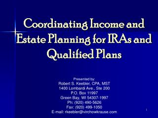 Coordinating Income and Estate Planning for IRAs and Qualified Plans