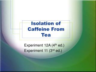Isolation of Caffeine From Tea