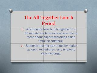 The All Together Lunch Period