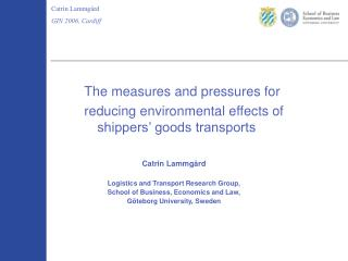 The measures and pressures for  reducing environmental effects of shippers' goods transports