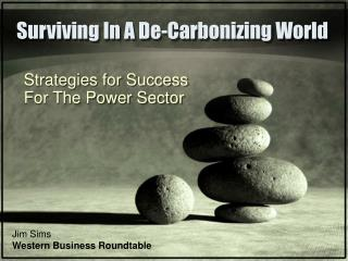 Surviving In A De-Carbonizing World