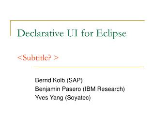Declarative UI for Eclipse <Subtitle? >
