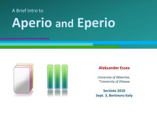 A Brief Intro to Aperio  and  Eperio