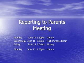 Reporting to Parents  Meeting