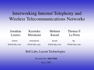 Interworking Internet Telephony and Wireless Telecommunications Networks