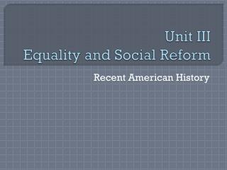 Unit III Equality and Social Reform