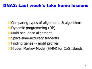 DNA2: Last week's take home lessons