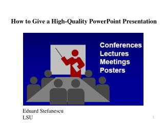 How to Give a High-Quality PowerPoint Presentation
