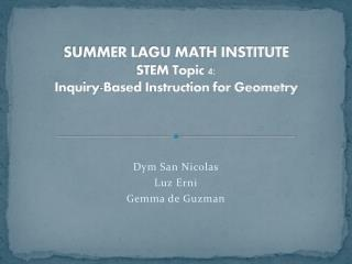 SUMMER LAGU MATH INSTITUTE STEM Topic 4:   Inquiry-Based Instruction for Geometry
