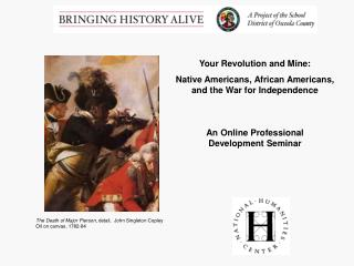 Your Revolution and Mine: Native Americans, African Americans, and the War for Independence