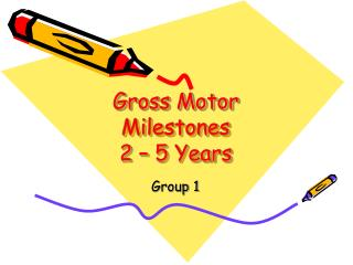 Gross Motor Milestones 2 – 5 Years