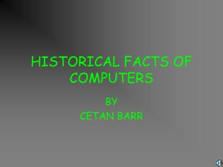 HISTORICAL FACTS OF COMPUTERS