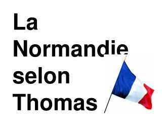 La Normandie selon Thomas