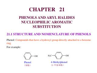 CHAPTER   21 PHENOLS AND ARYL HALIDES NUCLEOPHILIC AROMATIC  SUBSTITUTION