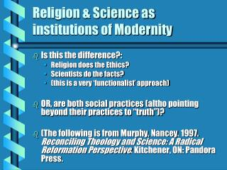 Religion & Science as institutions of Modernity