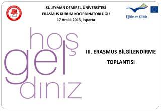 III. ERASMUS BİLGİLENDİRME TOPLANTISI