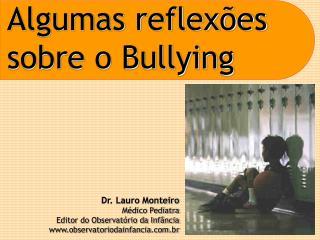 Algumas reflexões sobre o Bullying