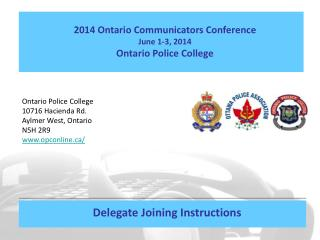 2014 Ontario Communicators Conference June 1-3, 2014 Ontario Police College