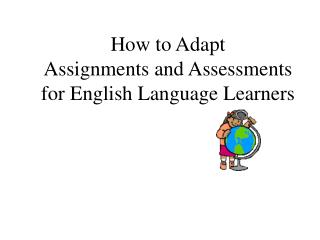How to Adapt  Assignments and Assessments for English Language Learners